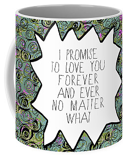 I Promise Coffee Mug by Lisa Weedn