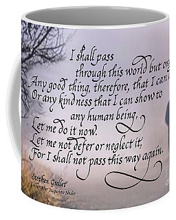 I Shall Pass This Way But Once Coffee Mug