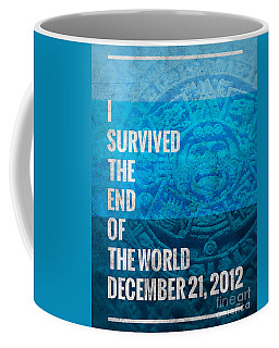 Coffee Mug featuring the digital art I Survived The End Of The World by Phil Perkins