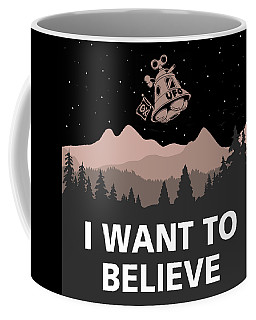 I Want To Believe Coffee Mug by Gina Dsgn