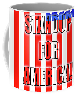 I Will Always Standup For America  3 Coffee Mug