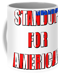 I Will Always Standup For America 4 Coffee Mug