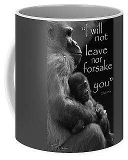 I Will Not Leave Nor Forsake You Coffee Mug