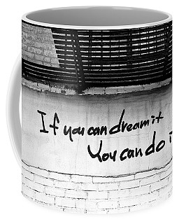 If You Can Dream It Coffee Mug