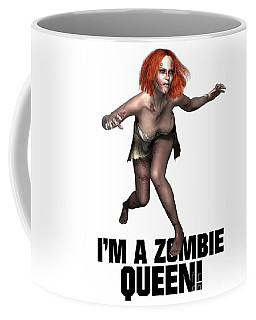 I'm A Zombie Queen Coffee Mug