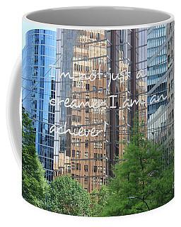 I'm Not Just A Dreamer Coffee Mug