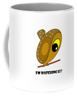 I'm Watching U Coffee Mug