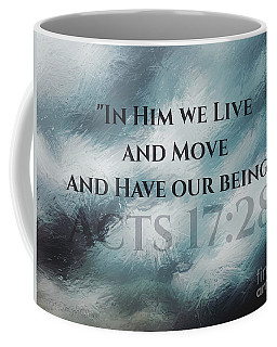 In Him We Live... Coffee Mug