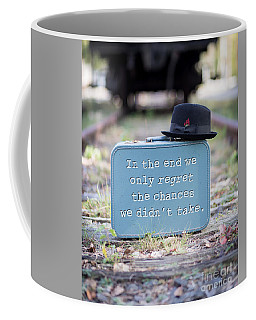 In The End We Only Regret The Chances We Didn't Take Coffee Mug