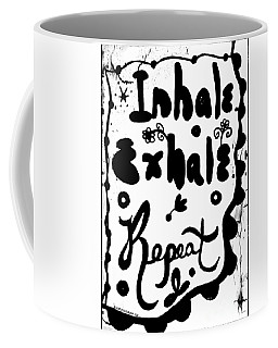Coffee Mug featuring the drawing Inhale Exhale Repeat by Rachel Maynard