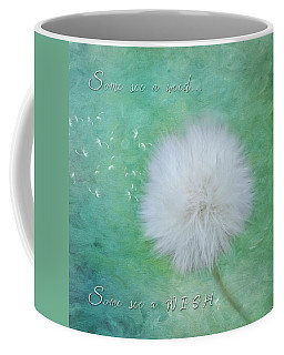 Inspirational Art - Some See A Wish Coffee Mug