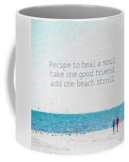 Inspirational Beach Quote Seashore Coastal Women Girlfriends Coffee Mug