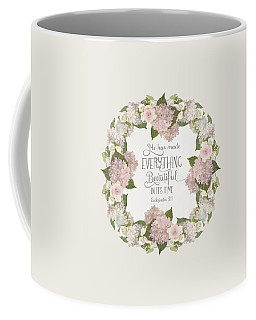 Inspirational Scripture - Everything Beautiful Pink Hydrangeas And Roses Coffee Mug