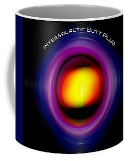 Intergalactic Butt Plug Coffee Mug