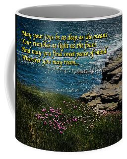 Irish Blessing - May Your Joys Be As Deep... Coffee Mug