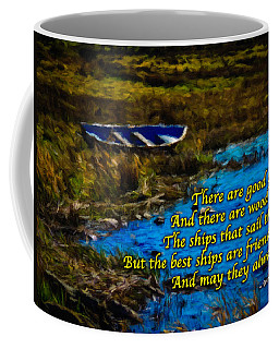 Irish Blessing - There Are Good Ships... Coffee Mug