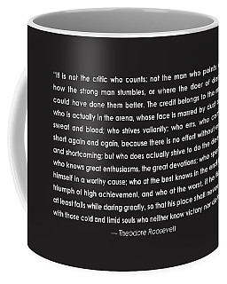It Is Not The Critic Who Counts Coffee Mug