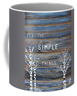 It's The Simple Things Coffee Mug by Dick Bourgault