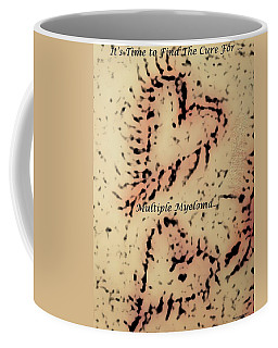 It's Time To Find A Cure... Coffee Mug