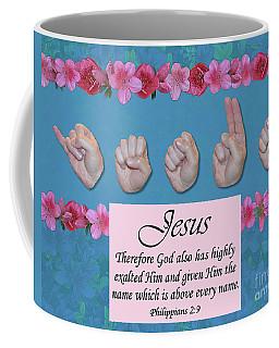 Jesus Name Above All Names Coffee Mug