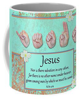 Jesus No Other Name Coffee Mug