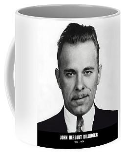 John Dillinger - Bank Robber And Gang Leader Coffee Mug