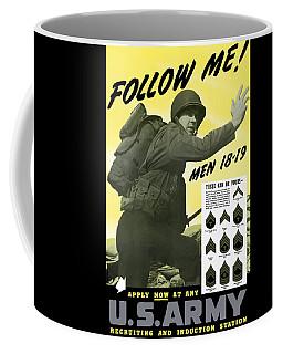 Join The Us Army - Follow Me Coffee Mug