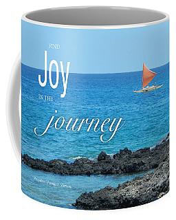 Joy In The Journey Coffee Mug