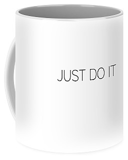 Just Do It Coffee Mug