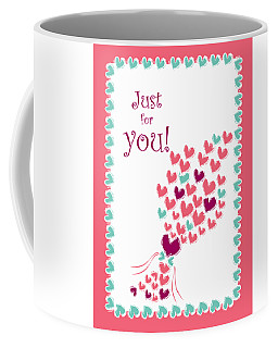 Just For You Coffee Mug by Hye Ja Billie