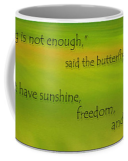 Just Living Is Not Enough Coffee Mug