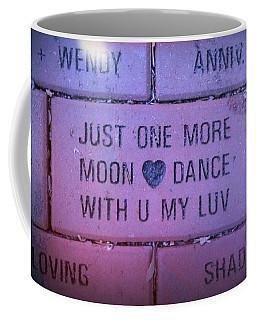 Just One More Moon Dance With You My Love Coffee Mug