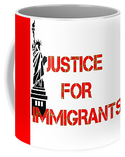 Justice For Immigrants I Coffee Mug by Peter Gumaer Ogden
