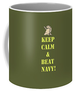 Coffee Mug featuring the photograph Keep Calm And Beat Navy by Dan McManus