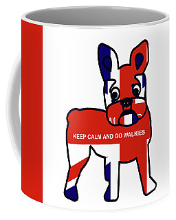 Keep Calm And Go Walkies Coffee Mug