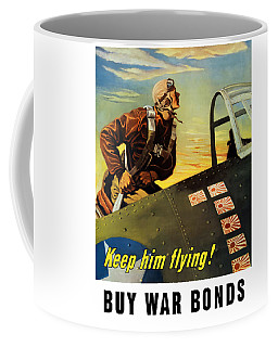 Keep Him Flying - Buy War Bonds  Coffee Mug