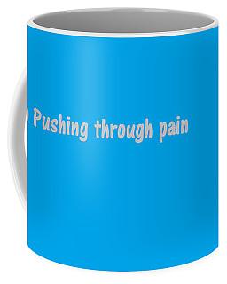 Coffee Mug featuring the digital art Keep Pushing by Aaron Martens