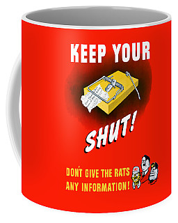 Keep Your Trap Shut -- Ww2 Propaganda Coffee Mug
