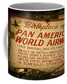 Key West Florida - Pan American Airways Birthplace Sign Coffee Mug by John Stephens