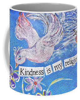 Kindness Is My Religion Coffee Mug by Lanita Williams