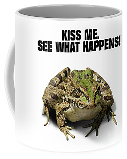 Kiss Me. See What Happens Coffee Mug