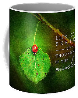 Ladybug On Leaf Thousand Miracles Quote Coffee Mug