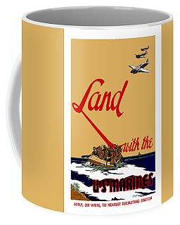 Land With The Us Marines Coffee Mug