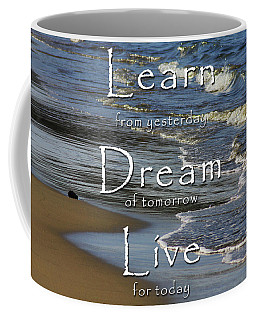 Learn, Dream, Live Coffee Mug
