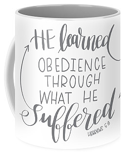 Coffee Mug featuring the mixed media Learn From Suffering by Nancy Ingersoll