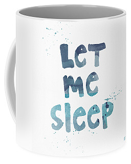 Let Me Sleep  Coffee Mug