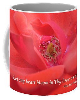 Let My Heart Bloom In Thy Love As A Rose Coffee Mug