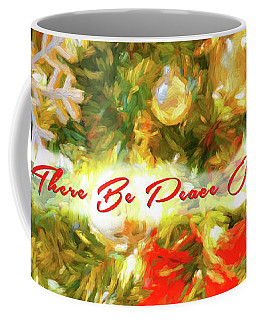 Let There Be Peace On Earth 2 Coffee Mug