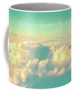 Let Your Dreams Fly High Coffee Mug