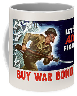 Let's All Fight Buy War Bonds Coffee Mug